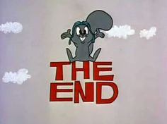 Rocky & Bullwinkle end credit.