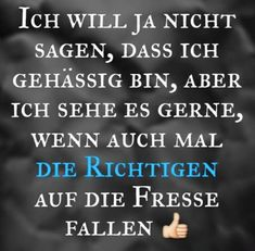Das sehe ich gerne... True Quotes, Best Quotes, Funny Quotes, Fb Memes, Yes Man, I Hate People, Mind Tricks, Say More, How I Feel
