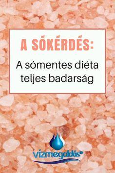 Tudatos táplálkozás - A só kérdés: A sómentes diéta teljes badarság
