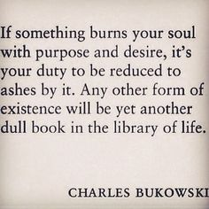Sweet And Stuttered Breaths — 10000yess: Bukowski knows it