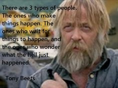 Tony Beets Gold Rush Quotes