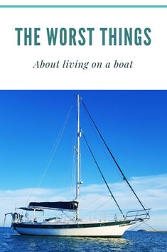 The worst things about living on a boat full time. Find out about the less glamorous side of boatlife! Sailboat Living, Living On A Boat, Speed Boats, Power Boats, Kayak Fishing, Fishing Boats, Whitewater Kayaking, Canoeing, Liveaboard Sailboat
