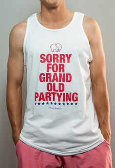 Sorry For Grand Old Partying Tank Top