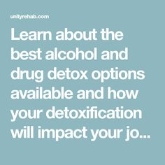 Learn about the best alcohol and drug detox options available and how your detoxification will impact your journey in rehab. Best Alcohol, Alcohol Is A Drug, Alcohol Detox, Drug Detox, Substance Abuse Treatment, Rehab Facilities, Withdrawal Symptoms, Relapse