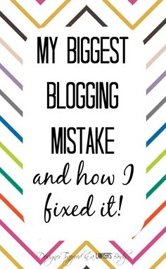 Pin now, read later!  Learn all about my biggest blogging mistake AND how I fixed it!