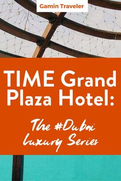 My first time in Middle East! Find out what happened :) Time Grand Plaza Hotel: The #Dubai Luxury Series via @gamintraveler