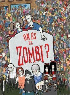 On és el zombi? / text: Jen Wainwright ; il·lustracions: Paul Moran. Març 2015