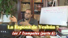La Esposa de Yeshúa 7 - Las 7 Trompetas (parte 6)
