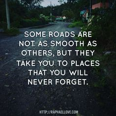Some roads are not as smooth as others but they take you to places that you will never forget. #doctahlove #thelove4me
