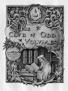 Bookplate of The Club of Odd Volumes Artist: French, Edwin Davis, 1851-1906 Date: 1899 Description: States, 'The Club of Odd Volumes Founded 1887;' depicts a bearded man reading an open book in a library setting. Also features an emblem for 'Bostonia' and a shield with an open book. Signed at bottom right 'E.D. French 1899.' Format: 1 print, b&w, 12 x 9 cm. Source: Pratt Institute Libraries, Special Collections 207 (sc00397)
