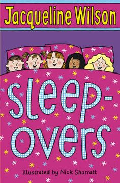 Sleepovers by Jacqueline Wilson. Illustrated by Nick Sharratt