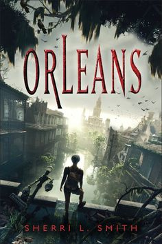 Orleans | Sherri L. Smith | Book Review - an intense multicultural young adult dystopian novel set in the heart of the bayou.