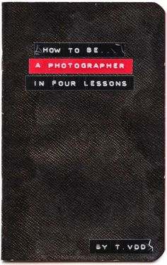 Satire: How to Be a Photographer in Four Simple Lessons