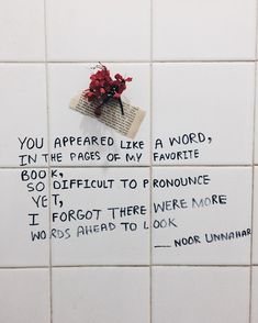 'you appeared like a word, in the pages of my favorite book, so difficult to pronounce yet, i forgot there were more words ahead to look' // #poetry at unexpected places pt. 15 // noor unnahar poems, words, quotes, tumblr white aesthetic hipsters, grunge aesthetics, writings, indie artists, instagram ideas inspiration //