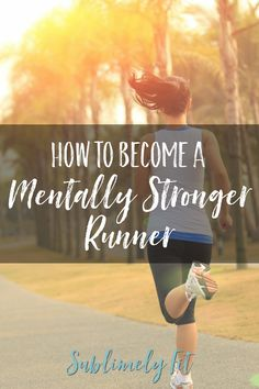 Do you feel like you give up on runs mentally before your body gives up? Learn how to become a mentally stronger runners so you can crush your running goals! Running Routine, Running On Treadmill, Running Workouts, Running Tips, Trail Running, Running A Mile, Running Form, Running Race, Learn To Run