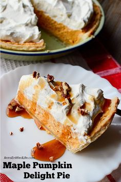 Maple Pumpkin Delight Pie Recipe. Easy, delicious, maple and pumpkin ...