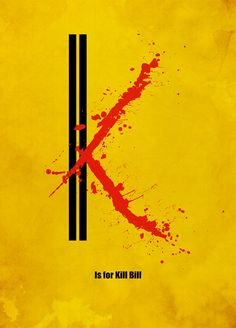 K is for 'Kill Bill'. Movie Friday: Alphabet Movie Posters by Meagan Highland #movies #design
