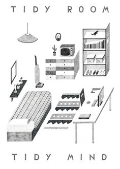 This is a sweet little illustration by Owen Gatley (http://owengatley.tumblr.com/).   Tidy Room Tidy Mind...