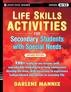 Life Skills Activities for Secondary Students with Special Needs, 2 edition by Darlene Mannix
