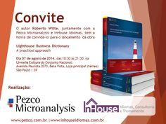 """07/08 ♥ Lançamento da Obra de Roberto Witte """"Lighthouse Business Dictionary"""" ♥ SP ♥  http://paulabarrozo.blogspot.com.br/2014/08/0708-lancamento-da-obra-de-roberto.html"""