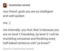 all my friends think im dumb ; Stupid Funny, The Funny, Hilarious, Funny Stuff, Random Stuff, Funny Things, Infp, Mbti, Funny Quotes