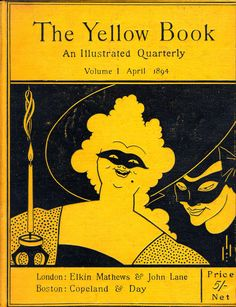 """""""The literary center of the movement was the infamous Yellow Book. The Yellow Book was a quarterly literary journal published from 1894 to 1897."""""""