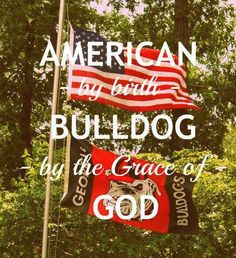 American by Birth...Bulldog by the Grace of God