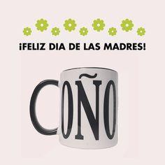 Felicidades a todas las madres en su día!!! #coñomug #justmanguit #diadelasmadres #mothersday