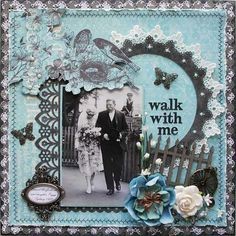 Walk with Me ~ Gorgeous heritage father and bride page with punched borders and machine stitched edging. Love how the photo was visually extended with the picket fence and flower embellishments - into the scraplift file it goes!