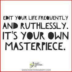 Edit your life frequently and ruthlessly.  It's your own masterpiece. Write edit and re-write your story anyway you want to have the life you want .    Edita tu vida con frecuencia y sin temor.  Es tu propia obra maestra. Escribe edita y reescribie tu historia de la manera que tú quieras para obtener la vida qué tú quieres.   - . . http://ift.tt/1T4hZ2a . fb twitter snapchat pinterest @MaryMirandaFit . http://ift.tt/2aZEWUB