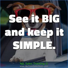 See it BIG and keep it SIMPLE.  #NJLSalesTraining #motivation #inspiration #business #quotes #Advice