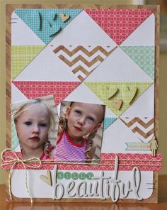 Layout by Emily Spahn via writeclickscrapbook.com. Love the pieced triangle background, especially the one with punched hearts.