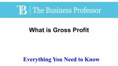 What is Gross Profit  TheBusinessProfessor.com  #TheBusinessProfessor #entrepreneurship #startup #business #businessowner #businessowners #law #lawschool #businessschool #Grossprofit What Is Capital, Capital Gain, What Is Budget, Competitor Analysis, Law School, Business School, Entrepreneurship
