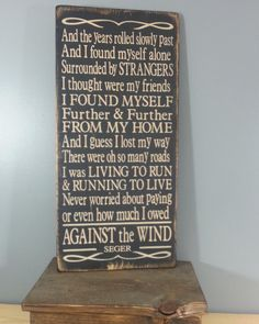 "Bob Seger ""Against the Wind"" Quote ""And the years rolled slowly past"".  Rustic, Lyric, Song, Quote."
