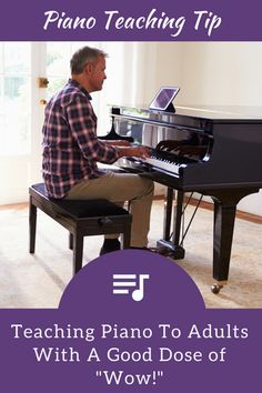 "Teaching Piano To Adult Students With a Good Dose of ""Wow!"" 