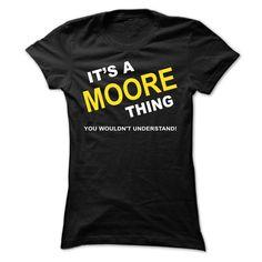 Its A Moore Thing - T-Shirt, Hoodie, Sweatshirt