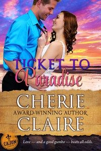 Why Cherie Claire Wrote Ticket to Paradise...a free download.