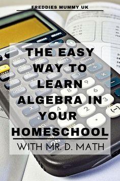 The easy way to learn algebra in your homeschool with Mr D Math #homeschool #homeeducation #education #maths #math #algebra #mathematics