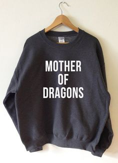 MOTHER OF DRAGONS SWEATSHIRT  SCREEN PRINTED FOR A SUPERIOR RETAIL QUALITY…