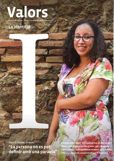 Revista #Valors  118. L'escriptors Najat El Hachmi protagonitza un número que pivota sobre el valor de la #identitat. També entrevistem la catedràtica de filosofia Begoña Roman analitzant el cas Pujol.
