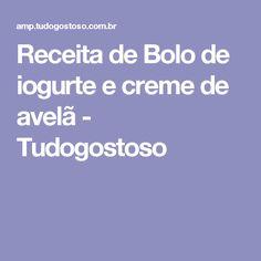Receita de Bolo de iogurte e creme de avelã - Tudogostoso