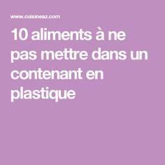10 aliments à ne pas mettre dans un contenant en plastique
