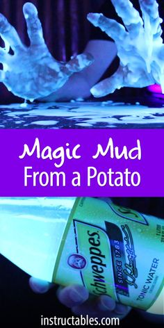 Make a glowing magical mud from ordinary potatoes and tonic water. The quinine in the tonic makes it glow under a black light!