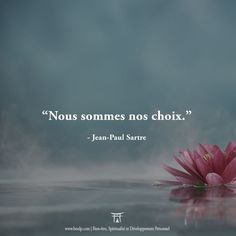 Nous sommes nos choix - Jean-Paul Sartre                                                                                                                                                                                 Plus Terre, Lens Flare, Philosophy, Words, Tumbling Quotes