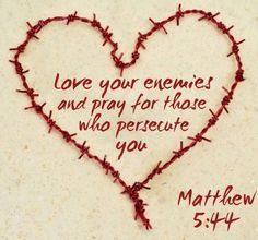 If Christ can love those who crucified him, I think that we can love those who just simply bother us!