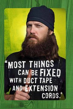 Most things can be fixed with. . . Jase, Duck Dynasty