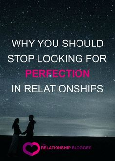 Why you should stop looking for perfection in relationships