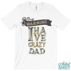 8c5c124ea4e8a7 Custom I Have Crazy Dad T-shirt By Frg - Artistshot