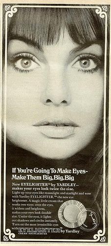 Yardley  was all that in the 1960s. I bought the most incredible blue shadow in London. And Jean Shrimpton was their model.