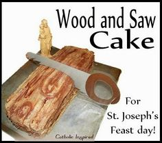 Wood and Saw Cake for St. Joseph! - Catholic Inspired